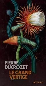 Pierre Ducrozet - Le grand vertige.