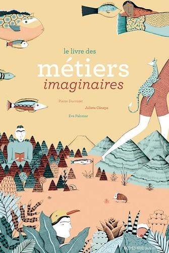Le Livre Des Metiers Imaginaires Album