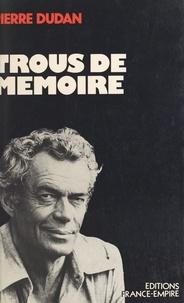 Pierre Dudan et Hervé Le Boterf - Trous de mémoire.