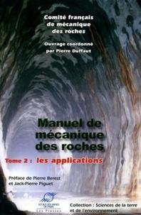 Pierre Duffaut - Manuel de mécanique des roches - Tome 2, Les applications.
