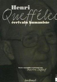 Pierre Dufief - Henri Queffélec - Ecrivain humaniste.
