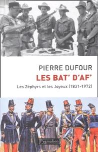 Pierre Dufour - Les Bat' d'Af - Les Zéphirs et les joyeux (1831-1972).