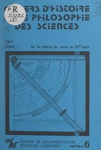 Pierre Dugac et Jean Rosmorduc - Sur les théories des séries au XIXe siècle.