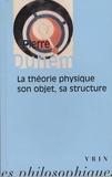 Pierre Duhem - La théorie physique, son objet - sa structure.