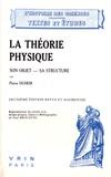 Pierre Duhem - La théorie physique - Son objet, sa structure.