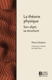 Pierre Duhem - La théorie physique. Son objet, sa structure.