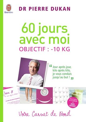 Pierre Dukan - 60 jours avec moi - Objectif : - 10 kg - Votre Carnet de bord. 1 DVD