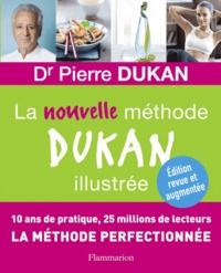 Pierre Dukan - La nouvelle méthode Dukan illustrée.