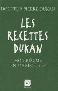 Pierre Dukan - Les recettes Dukan - Mon régime en 350 recettes.