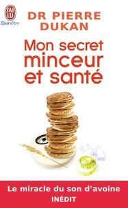 Pierre Dukan - Mon secret minceur et santé.