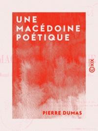 Pierre Dumas - Une macédoine poétique - Ou Recueil de satires, épigrammes, épîtres, bons mots, quatrains, etc..