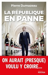 Pierre Dumazeau - La République en panne.