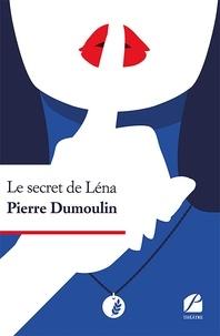 Livres électroniques à télécharger gratuitement Le secret de Léna (French Edition)