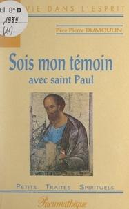 Pierre Dumoulin - Sois mon témoin avec Saint Paul.