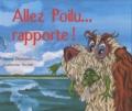 Pierre Dumousseau et Catherine Allard - Allez Poilu... rapporte !.