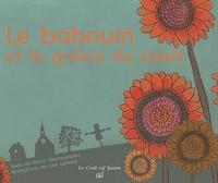 Pierre Dumousseau et Lisa Launay - Le babouin et la graine de soleil.