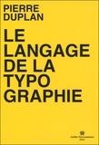 Pierre Duplan - Le langage de la typographie.