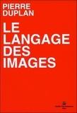 Pierre Duplan - Le langage des images.