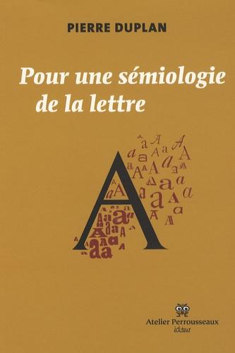 Pierre Duplan - Pour une sémiologie de la lettre.