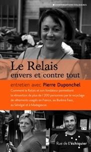 Pierre Duponchel - Le Relais envers et contre tout.