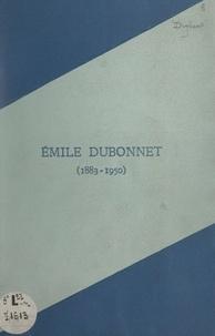 Pierre Dupont - Émile Dubonnet, 1883-1950.