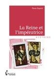 Pierre Dupont - La reine et l'impératrice.