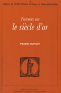 Pierre Dupont - Travaux sur le Siècle d'Or.