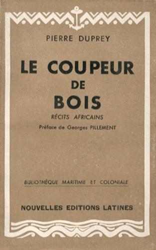 Pierre Duprey - Le coupeur de bois.