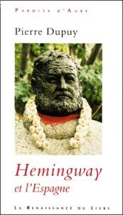 Pierre Dupuy - Hemingway et l'Espagne.