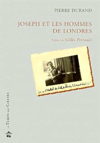 Pierre Durand - Joseph et les hommes de Londres.