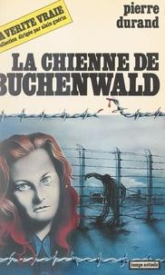 Pierre Durand et Liliane Carissimi - La chienne de Buchenwald.