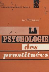Pierre Durban - La psychologie des prostituées.