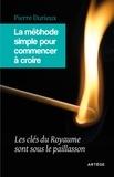 Pierre Durieux - La méthode simple pour commencer à croire - Les clés du Royaume sont sous le paillasson.
