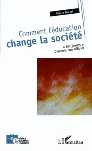"""Pierre Duriot - Comment l'éducation change la société - """"Les jeunes"""", discours non officiel."""