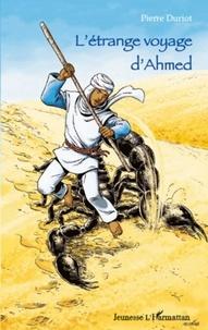 Pierre Duriot - L'étrange voyage d'Ahmed.