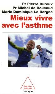 Pierre Duroux et Michel de Boucaud - Mieux vivre avec l'asthme.
