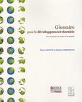 Pierre Dutuit et Robert Gorenflot - Glossaire pour le développement durable - Des mots pour les maux de la planète.