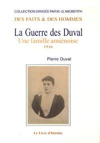 Pierre Duval - La Guerre des Duval - Une famille amiénoise Tome 2, 1916.