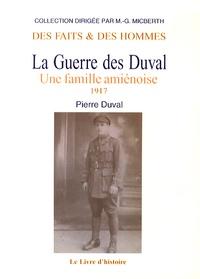 Pierre Duval - La Guerre des Duval - Une famille amiénoise Tome 3, 1917.