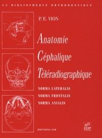 Pierre E. Vion - Anatomie céphalique téléradiographique.