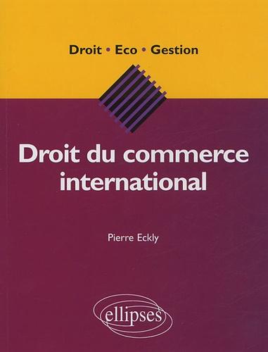 Pierre Eckly - Droit du commerce international.