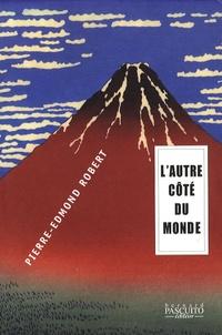 Pierre-Edmond Robert - L'Autre côté du monde.