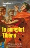 Pierre-Edouard Besse - le complot Tibère.