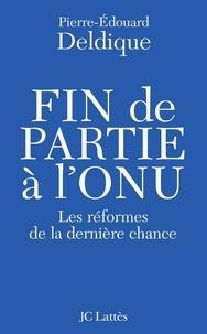 Pierre-Edouard Deldique - Fin de partie à l'ONU.
