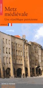Metz médiéval - Une république patricienne.pdf