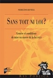 Pierre-Edouard Weill - Sans toit ni loi ? - Genèse et conditions de mise en oeuvre de la loi DALO.