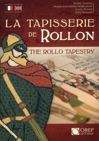 Pierre Efratas et Marie-Catherine Nobécourt - La Tapisserie de Rollon.