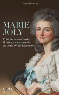 Pierre Efratas - Marie Joly.