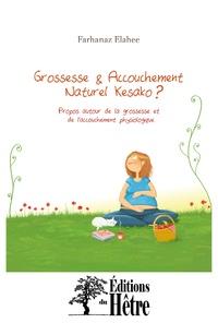 Pierre Elahee - Grossesse et accouchement naturel késako ? - Propos autour de la grossesse et de l'accouchement physiologique.