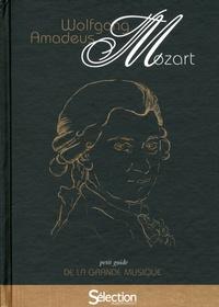 Wolfgang Amadeus Mozart- Petit guide de la grande musique - Pierre Elie Mamou  